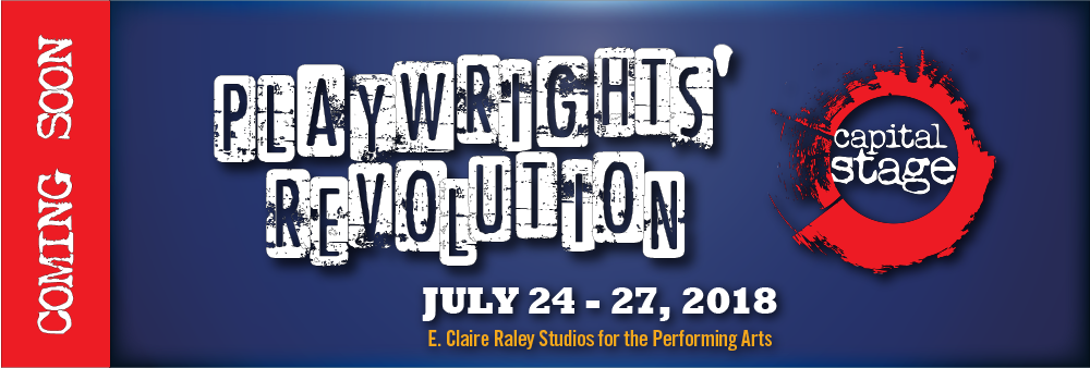 Capital Stage New Works Festival - Playwrights' Revolution